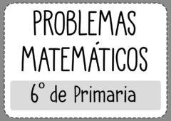 Problemas de Matemáticas (6º de Primaria)